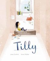 Tilly, Jane Godwin, Anna Walker