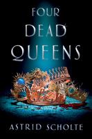 Four Dead Queens, Astrid Scholte