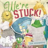 We're Stuck! Sue deGennaro